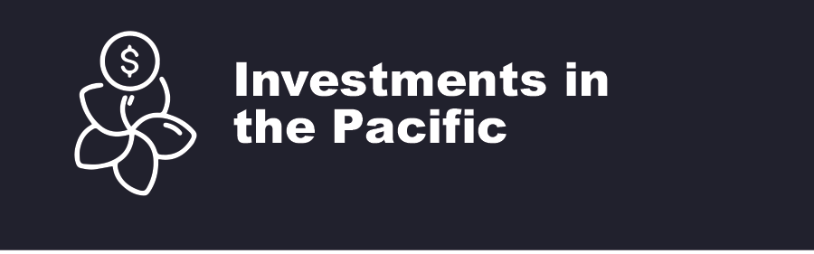 Investments in the Pacific